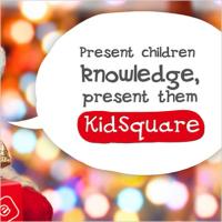 Present children knowledge, present them KidSquare
