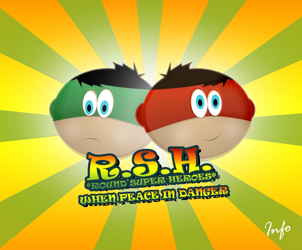 R.S.H. - round super heroes