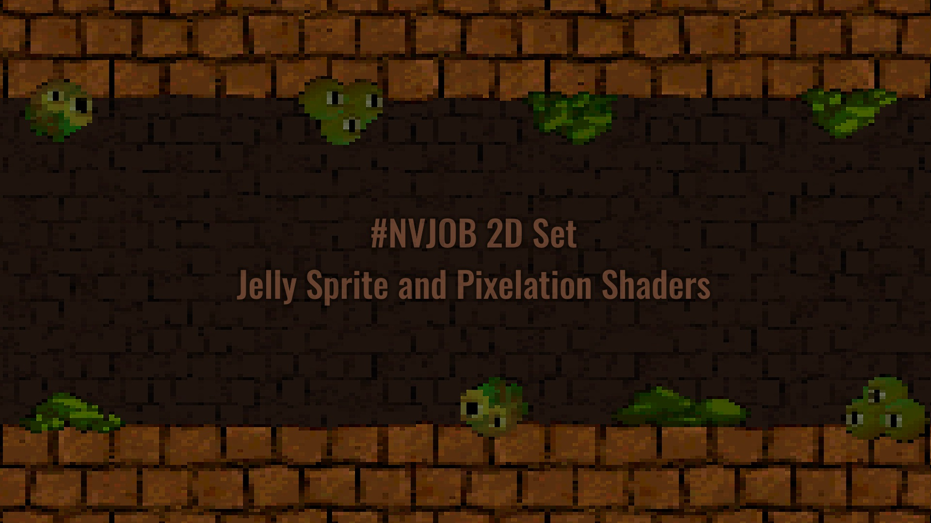#NVJOB 2D Set (Jelly Sprite and Pixelation Shaders)